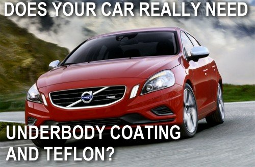Do you really need underbody coating and Teflon for your car?