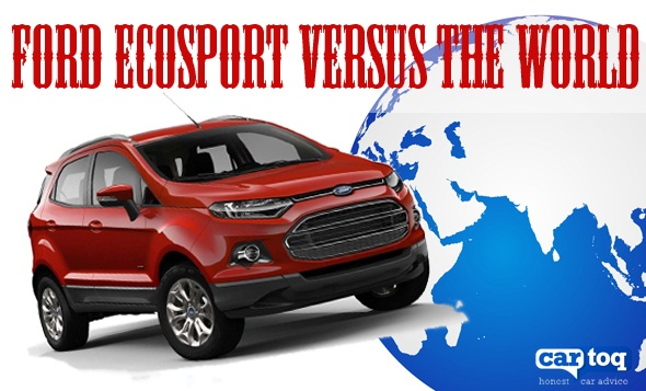 Ford EcoSport vs the world of SUVs, MUVs, sedans and hatches!