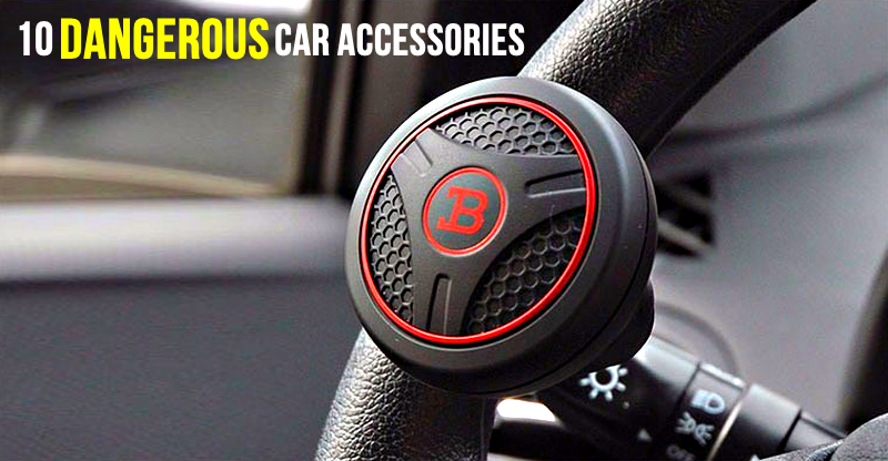 10 car accessories that can be very dangerous
