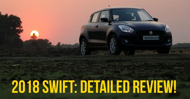 All-new 2018 Maruti Suzuki Swift in CarToq's Review