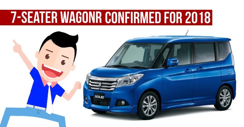 7 seat Maruti Suzuki WagonR confirmed for India! Launching in 2018