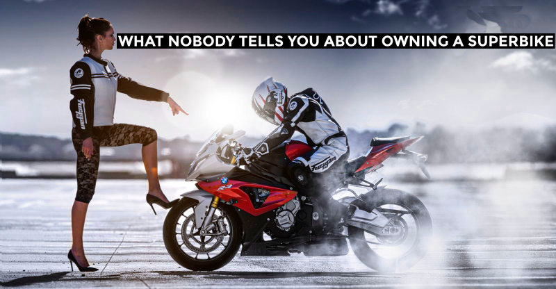 10 things NOBODY tells you about owning a superbike in India