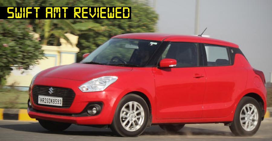 New Maruti Swift Petrol AMT in CarToq's Review