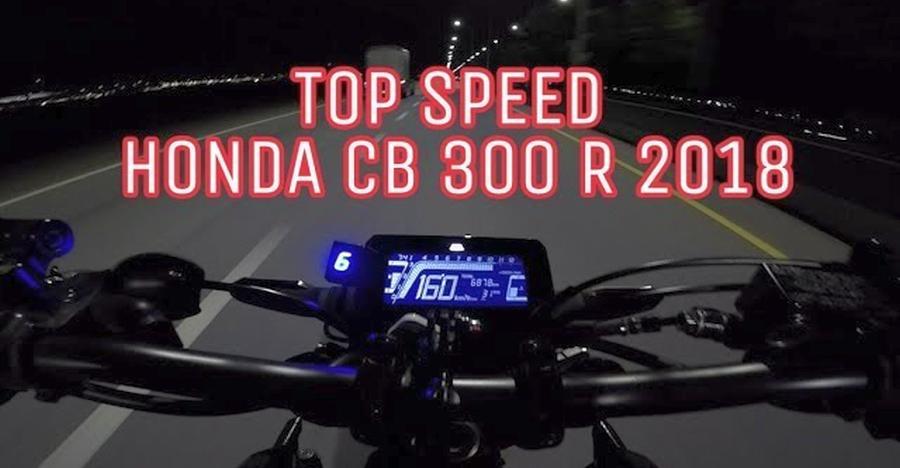 Honda CB 300R top speed run [Video]