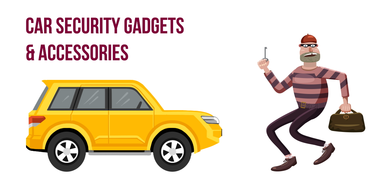 10 affordable car accessories to SECURE your car against thieves
