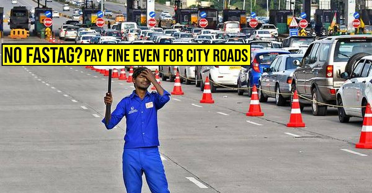 Don't have FASTag? You might have to pay fine in city too