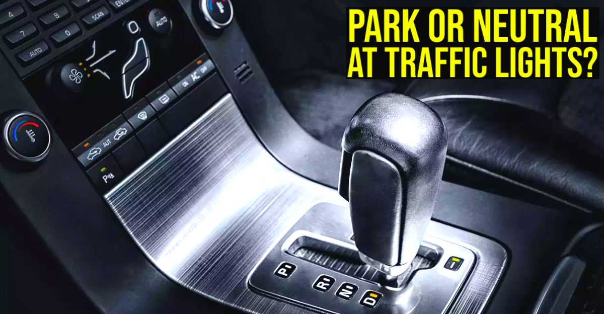 P or N for automatic cars at traffic lights? We explain for AMT, DCT, CVT &Torque converters