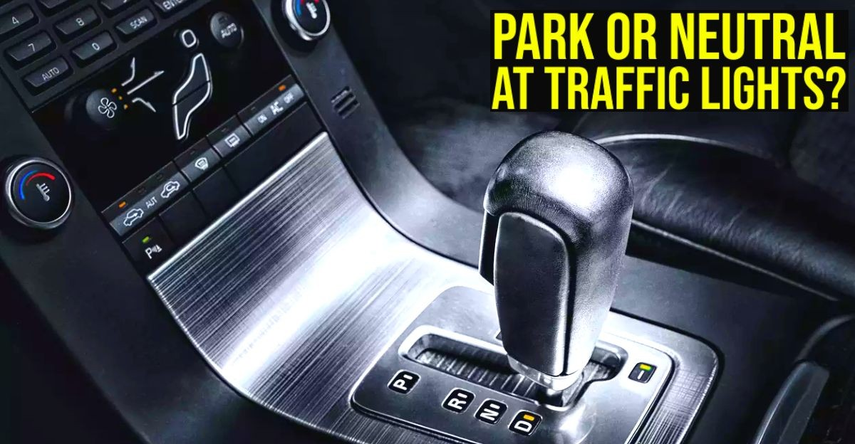 P or N for automatic cars at traffic lights? We explain for AMT, DCT, CVT Torque converters